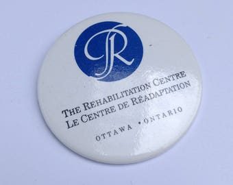 Vintage Ottawa Rehab Centre Button - Rehabilitation Centre Ontario - Physical Health Hospital Disability Illness Recovery Canada