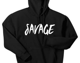 Savage Hoodie, Custom Savage Hooded Sweatshirt, Sizes S-5XL, Gift for Her, Gift For Him. 18500