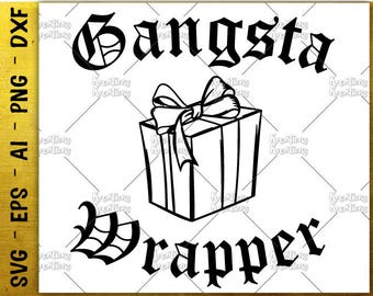 Gangsta Wrapper SVG gift box SVG gift wrapping funny cut cuttable cutting files Cricut Silhouette Instant Download vector SVG png eps dxf