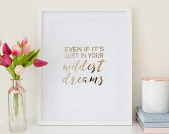 Even if it's Just in Your Wildest Dreams - Rose Gold Foil Print