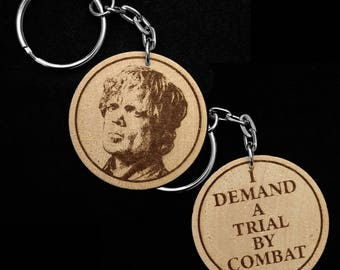Tyrion Lannister (Peter Dinklage) Trial By Combat Hand Made Double Sided Laser Engraved Wood Keyring Keychain by JayEngrave
