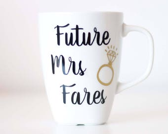 Future Mrs Mug, Engagement Mug, Engaged Coffee Mug, future bride, wedding engagement gift, bride to be mug, wife mug