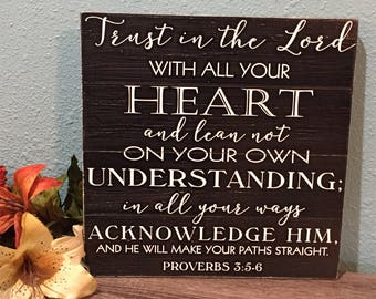 Trust In The Lord with all your heart • Proverbs Scripture Sign • Religious home decor • Bible Verse • Shabby Chic • Rustic Wood Sign