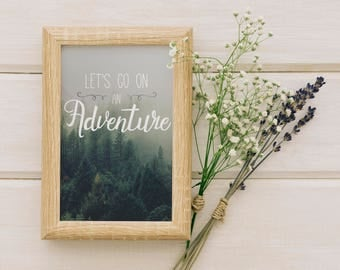 Let's Go On An Adventure / Instant Download / Print / Home Decor