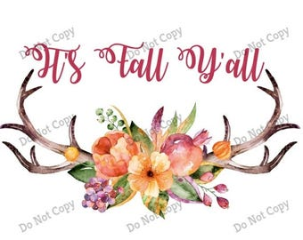It's Fall Y'all Boho Antlers Sublimation Transfers Watercolor Flowers Fall