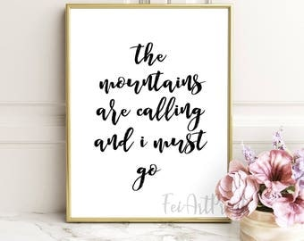 The Mountains Are Calling And I Must Go ,motivate quote, typography print, office wall art, lettering quote,Typography Quote