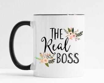 The Real Boss Mug / Administrative Assistant Gift / Administrative Professional's Day / The Real Boss / 11 or 15 oz Mug / Admin Gift