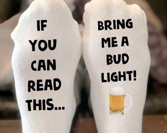 Bud Light - Beer Socks - Bring me Beer Socks - If You Can Read This Bring me a Bud Light Socks - Gifts - Beer Gifts - Mens Socks - Women