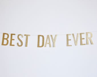 Best Day Ever Banner - Wedding Banner, Bachelorette Banner, Party Banner, Birthday Banner