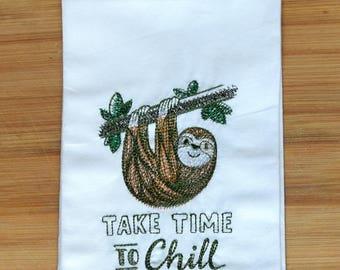 Custom 100% Ringspun Cotton Vintage Style Flour Sack Tea Towel Dish Cloth - Sloth Take Time To Chill - Funny Gift Idea