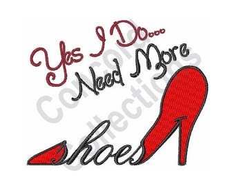 Need More Shoes - Machine Embroidery Design, Shoes - Machine Embroidery Design