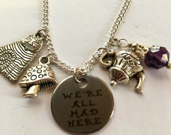 Alice in wonderland necklace we're all mad here