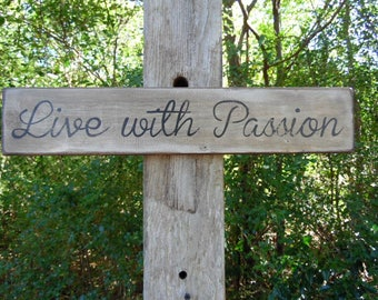 Live with Passion sign Primitive signs Old Wood Rustic Signs  Rustic Live with Passion sign Distressed signs