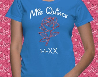 Quinceañera Glitter Personalized T-Shirt - Mis Quince Rose Design - Add Custom Name and Date