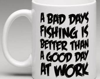 A Bad days Fishing is better than a good day at work - novelty mug