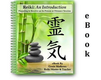 Reiki, An Introduction eBook. How to Prepare to Receive an In-Person or Distance Session.  Client Education Resource.