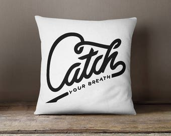 Catch Inspirational Throw Pillow Cover Cushion Cover Pillow Case Design Pillowcase Decorative Pillow Shams Motivational Quote Cushion Case