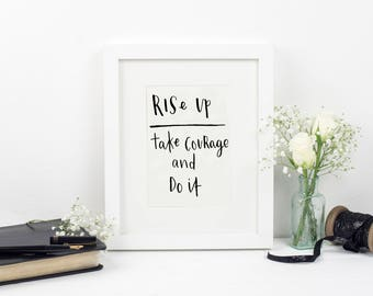 Rise Up and Take Courage Print - Christian Prints - Faith Prints - Hand Lettered - Eco Friendly