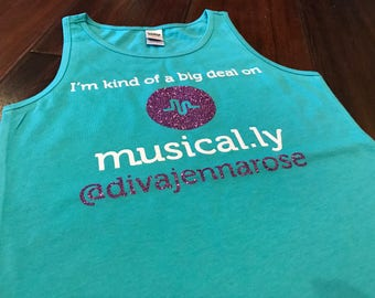 I'm Kind of a Big Deal on Musical.ly Design in Glitter on Racerback Tank