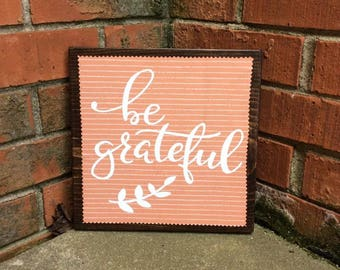 Be Grateful Wooden Sign