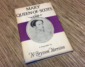Mary Queen of Scots - A Biography - N. Brysson Morrison - History Book