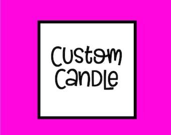 Custom Soy Candle