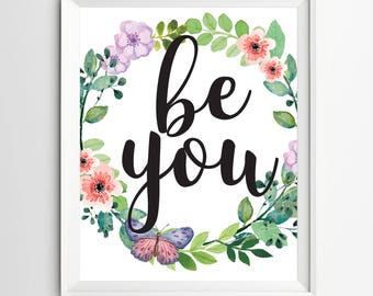 Be you print gift idea Graduation Party decoration printable Classroom poster gift art print motivational quote School College