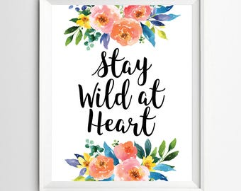 Motivational quote art Floral Painting nursery decor Stay wild at heart Positive Art Kids Wall Art Inspirational Lettering