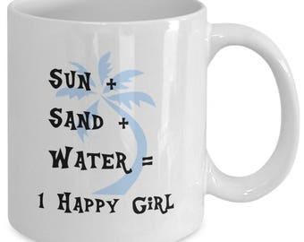 SUN + SAND + WATER = 1 Happy Girl - Beach Lover Gift - Mugs for Her - 11 oz White Coffee Tea Cup