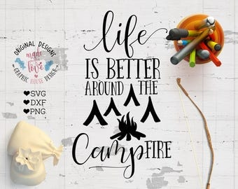 camp svg, camping svg, life is better around the campfire, adventure svg, vacation cutting file, t-shirt design, vinyl decal designs