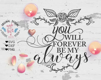 wedding svg, you will forever be my always, stencil design, decal design, wood sign design, wedding cutting file, married svg, couple svg