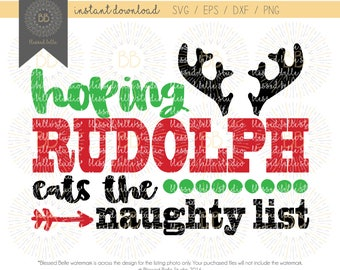 Hoping Rudolph eats the naughty list SVG,Christmas svg, eps, dxf, png cut file, Silhouette, Cricut