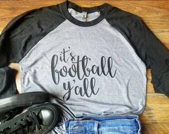 Football Mom Shirt - It's Football Y'all Shirt - Football Shirt - Football Raglan - Woman's Clothing - Raglan