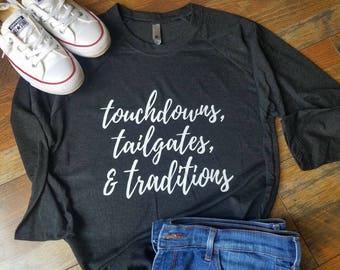 Football Mom Shirt - Touchdowns Tailgates and Traditions Shirt - Football Shirt - Woman's Clothing - Raglan