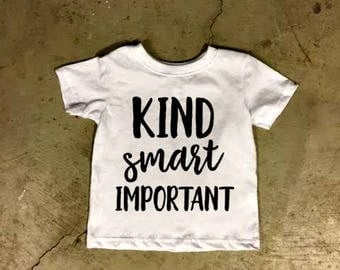Kind Smart Important Girl/Boy Baby/Toddler Tee