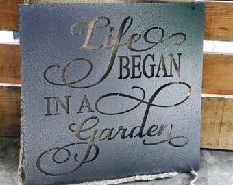 Life Began in a Garden sign