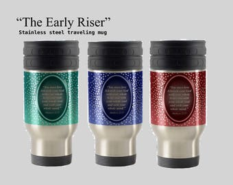 "JW theme ""The early Riser"" Travel Mug 14 oz. steel.  mug. W/sip edge."