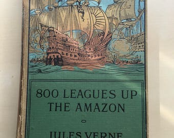 800 Leagues Up The Amazon by Jules Verne Sampson Low, Marston and Co. Author 's Copyright Edition Rare Illustrated Cover