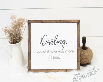 Darling, Couldn't Love You More Sign - Wooden Sign - Farmhouse Sign - Rustic Sign - Romantic Sign