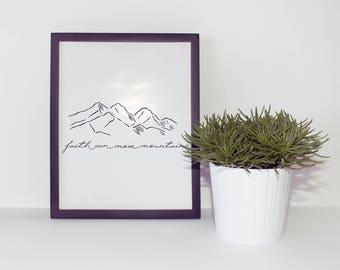 Faith Can Move Mountains Print