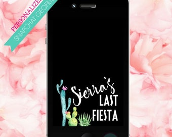 SNAPCHAT Geofilter Last Fiesta Final Fiesta Bachelorette Filter Reception Filters Cactus Filter Cinco De Mayo Birthday Filter Snap Chat