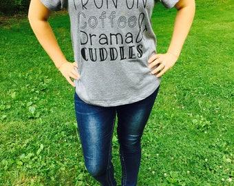 I run on Coffee Drama & Cuddles Tee