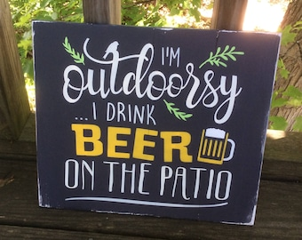 I'm outdoorsy I drink Beer on the patio wood pallet sign, patio decor, cottage decor, Lakehouse decor, housewarming gift, beer sign
