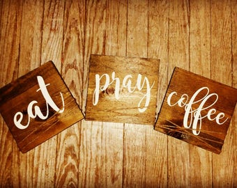 eat pray coffee, coffee lovers, prayer warrior, kitchen signs, coffee signs, prayer signs
