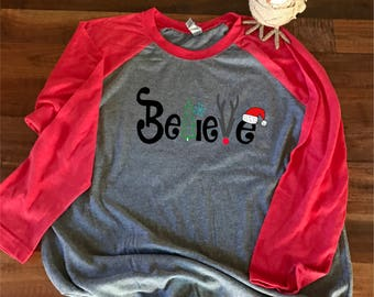 Gifts for mom/Believe/Holiday Shirt/Christmas gift/Christmas baseball tee/Christmas shirt/Holiday shirt/