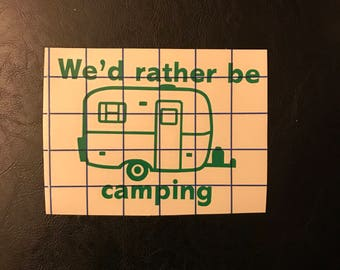 We'd rather be camping decal / sticker
