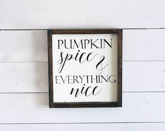 Pumpkin Spice Sign, Pumpkin Spice and Everything Nice, Pumpkin Spice Latte Wood Sign, Pumpkin Season, Fall Decor Fall Farmhouse Pumpkin Sign