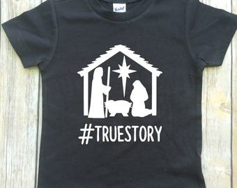 Christmas shirt, toddler christmas shirt, Nativity Scene shirt, True story, Jesus in a manger shirt,
