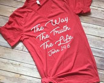 Women's Christian Tee, The Way The Truth The life, Choose Joy Shirt, Christian Shirt, Mom Shirt, Bible Verse Shirt, Christian Women, Mama