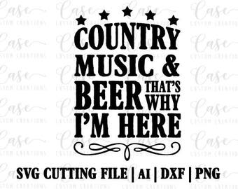 Country Music and Beer that's Why I'm Here SVG Cutting File, Ai, Dxf and PNG | Instant Download | Cricut and Silhouette | Stars | July 4